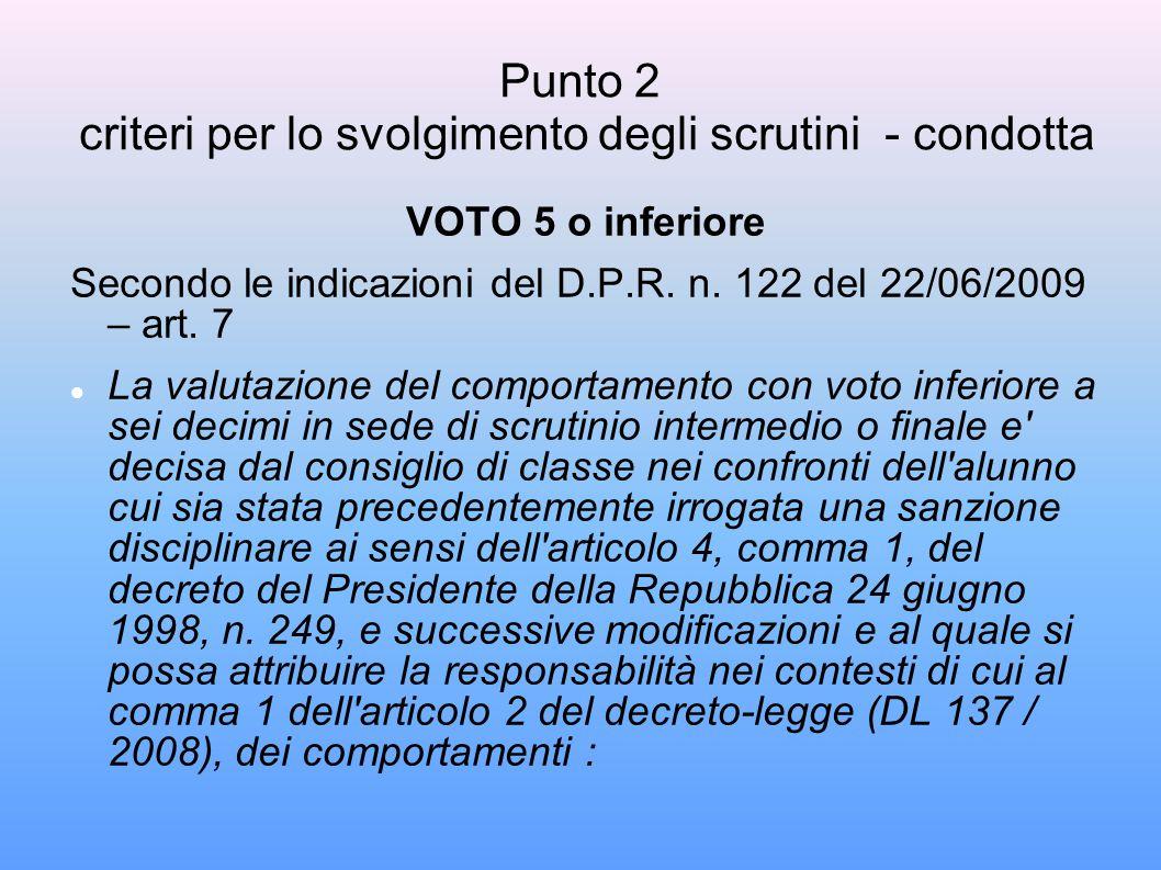 Punto 2 criteri per lo svolgimento degli scrutini - condotta VOTO 5 o inferiore Secondo le indicazioni del D.P.R.