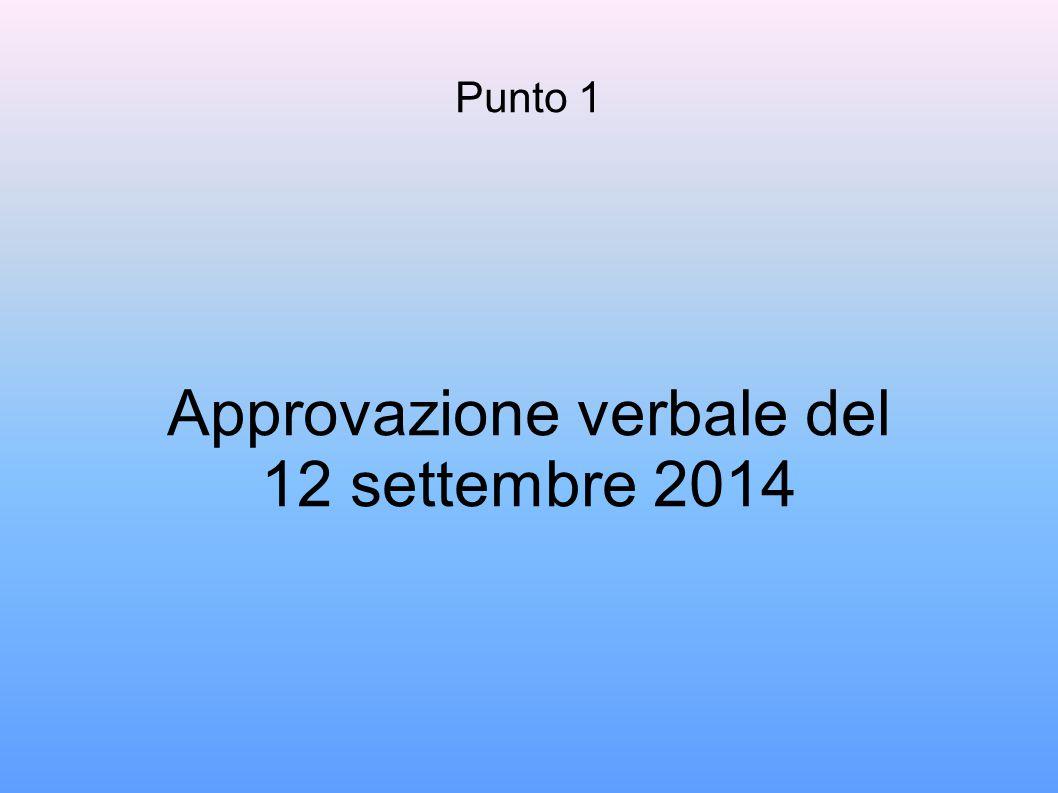 Punto 1 Approvazione verbale del 12 settembre 2014