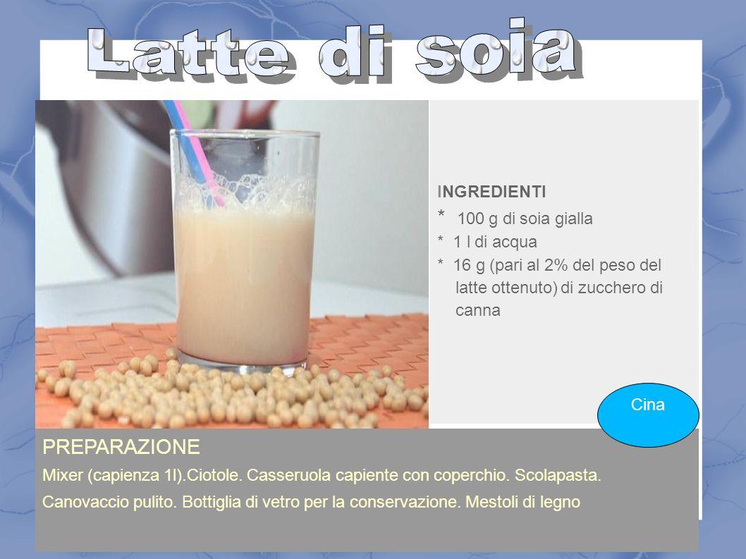 INGREDIENTI * 100 g di soia gialla * 1 l di acqua * 16 g (pari al 2% del peso del latte ottenuto) di zucchero di canna PREPARAZIONE Mixer (capienza 1l