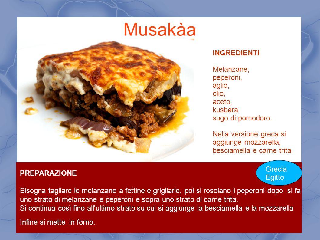 Musakàa INGREDIENTI Melanzane, peperoni, aglio, olio, aceto, kusbara sugo di pomodoro. Nella versione greca si aggiunge mozzarella, besciamella e carn