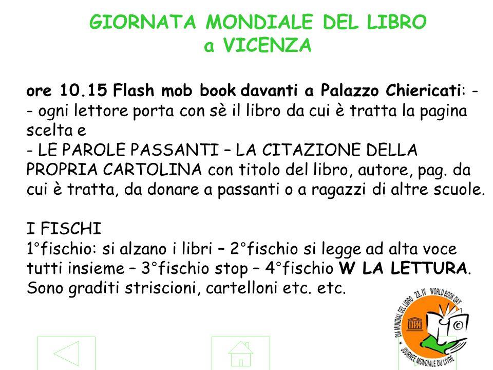 ore 10.15 Flash mob book davanti a Palazzo Chiericati: - - ogni lettore porta con sè il libro da cui è tratta la pagina scelta e - LE PAROLE PASSANTI