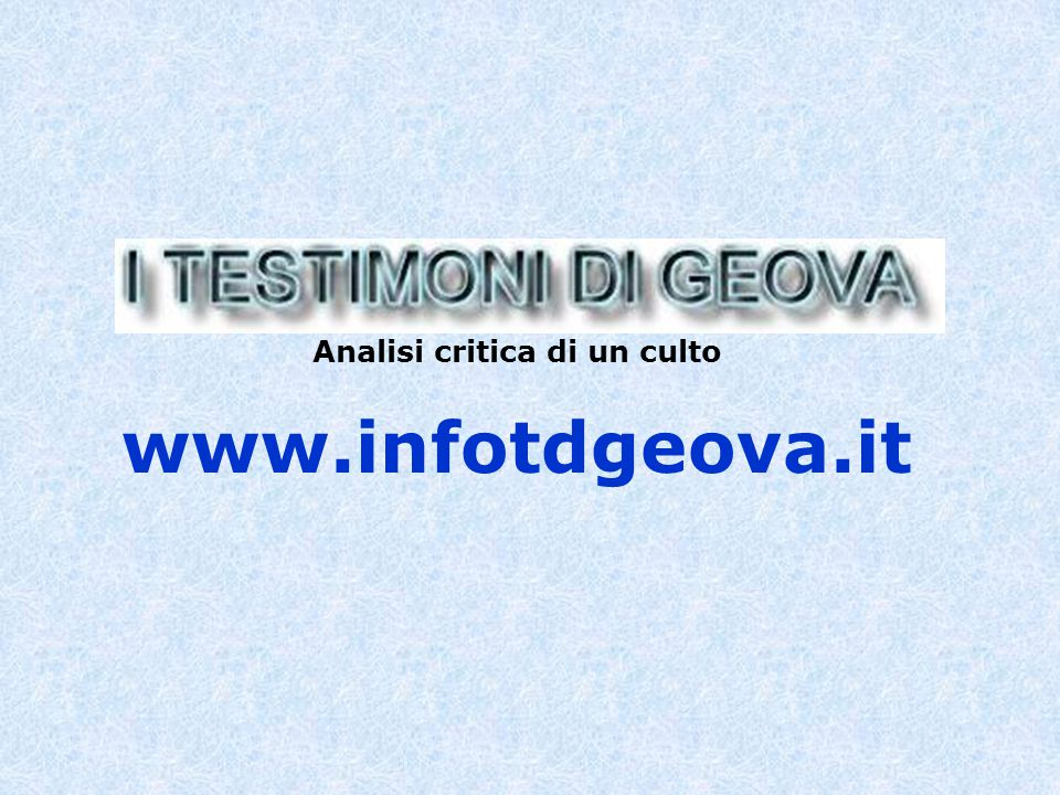 Analisi critica di un culto www.infotdgeova.it