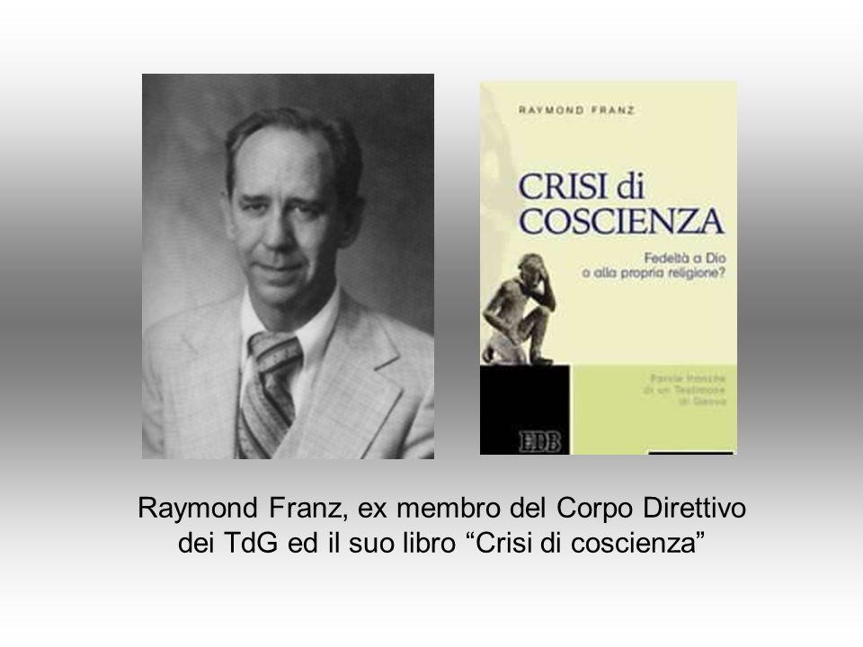 """Raymond Franz, ex membro del Corpo Direttivo dei TdG ed il suo libro """"Crisi di coscienza"""""""