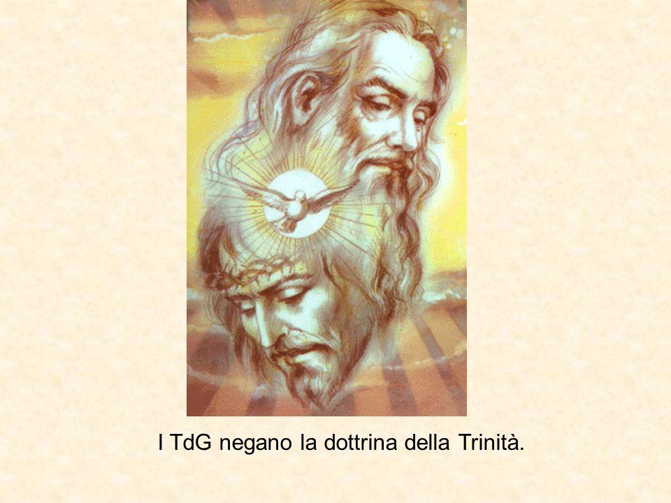 I TdG negano la dottrina della Trinità.