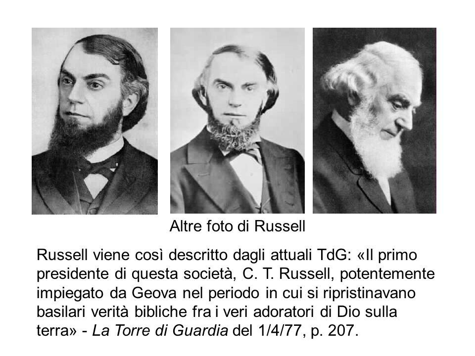 Altre foto di Russell Russell viene così descritto dagli attuali TdG: «Il primo presidente di questa società, C. T. Russell, potentemente impiegato da