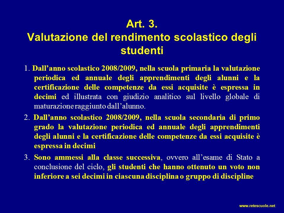 Art. 3. Valutazione del rendimento scolastico degli studenti 1. Dall'anno scolastico 2008/2009, nella scuola primaria la valutazione periodica ed annu