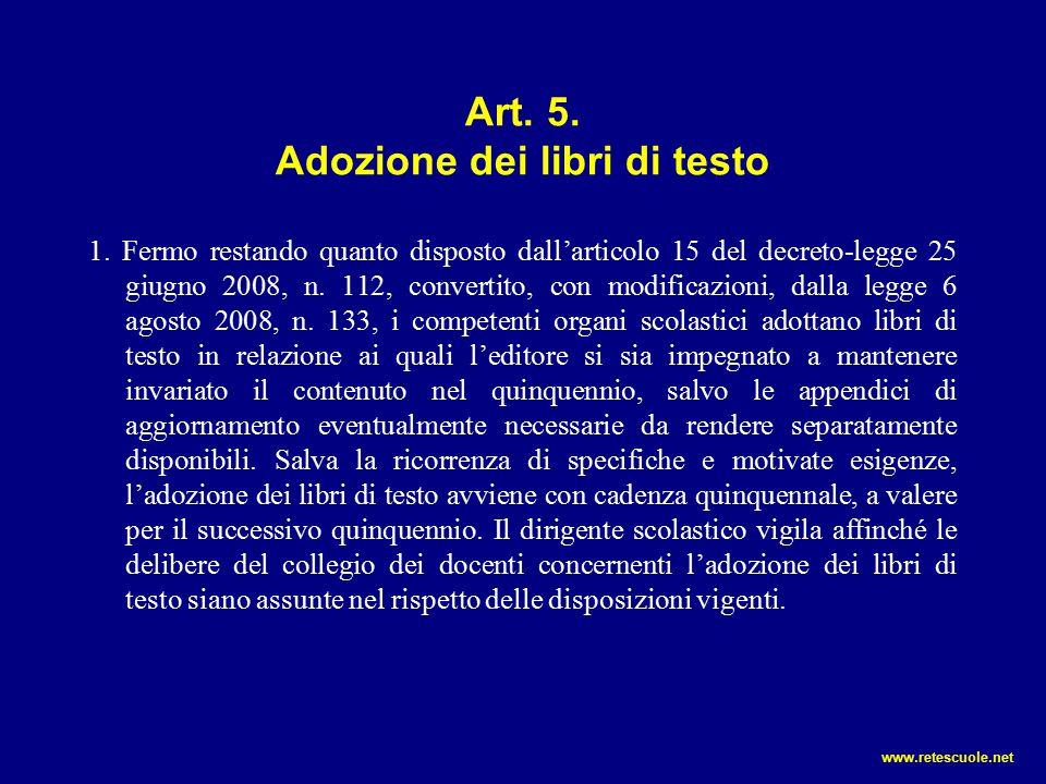 Art. 5. Adozione dei libri di testo 1. Fermo restando quanto disposto dall'articolo 15 del decreto-legge 25 giugno 2008, n. 112, convertito, con modif