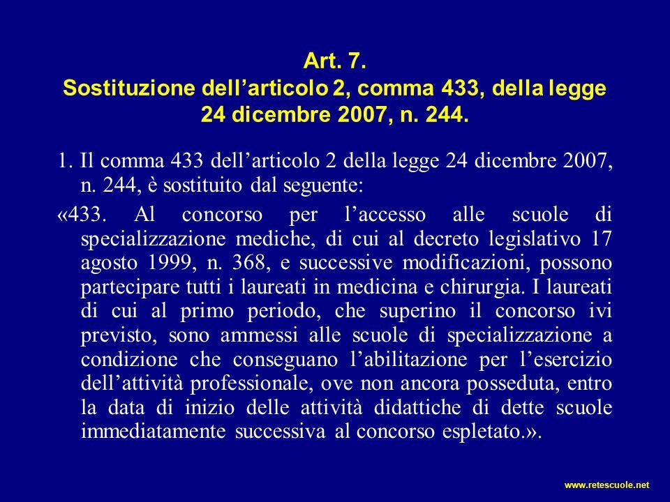 Art. 7. Sostituzione dell'articolo 2, comma 433, della legge 24 dicembre 2007, n. 244. 1. Il comma 433 dell'articolo 2 della legge 24 dicembre 2007, n