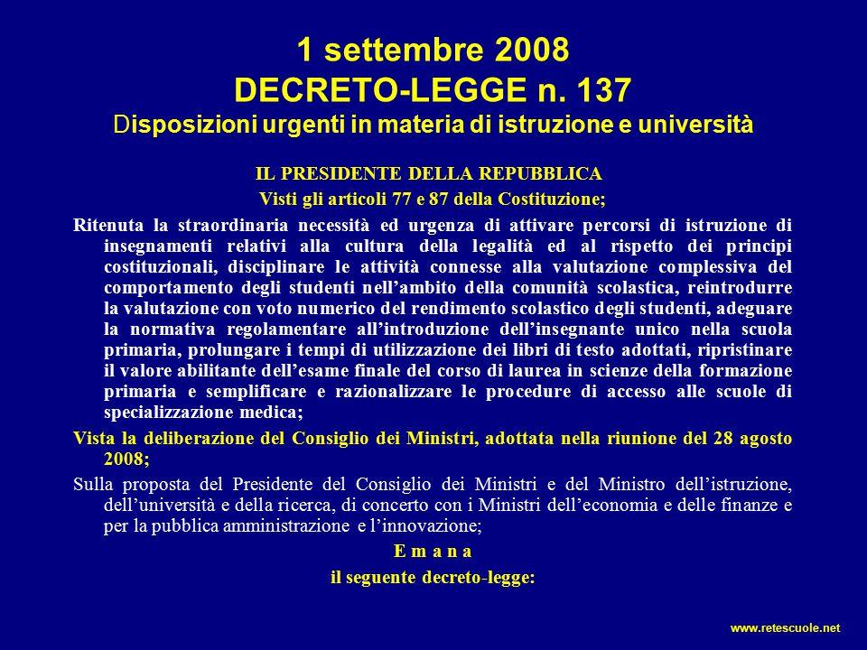 1 settembre 2008 DECRETO-LEGGE n. 137 Disposizioni urgenti in materia di istruzione e università IL PRESIDENTE DELLA REPUBBLICA Visti gli articoli 77
