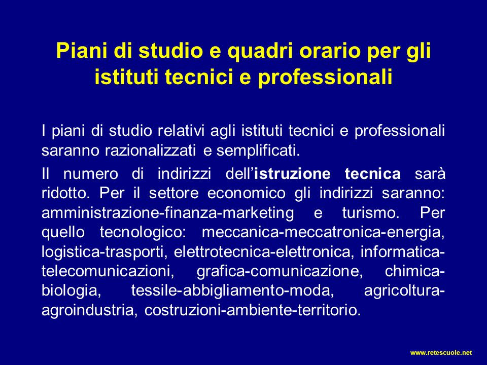 Piani di studio e quadri orario per gli istituti tecnici e professionali I piani di studio relativi agli istituti tecnici e professionali saranno razi