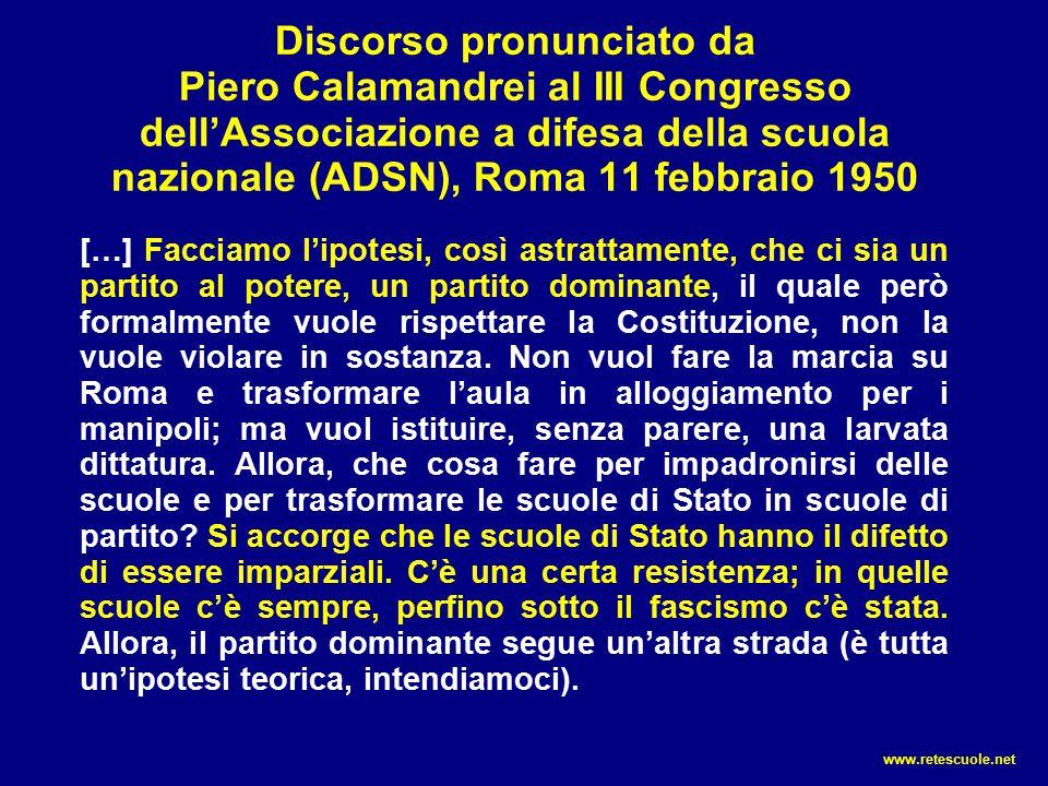Discorso pronunciato da Piero Calamandrei al III Congresso dell'Associazione a difesa della scuola nazionale (ADSN), Roma 11 febbraio 1950 […] Facciam