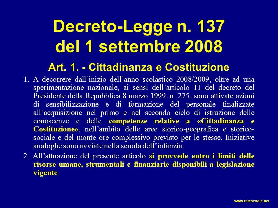 Decreto-Legge n. 137 del 1 settembre 2008 Art. 1. - Cittadinanza e Costituzione 1. A decorrere dall'inizio dell'anno scolastico 2008/2009, oltre ad un