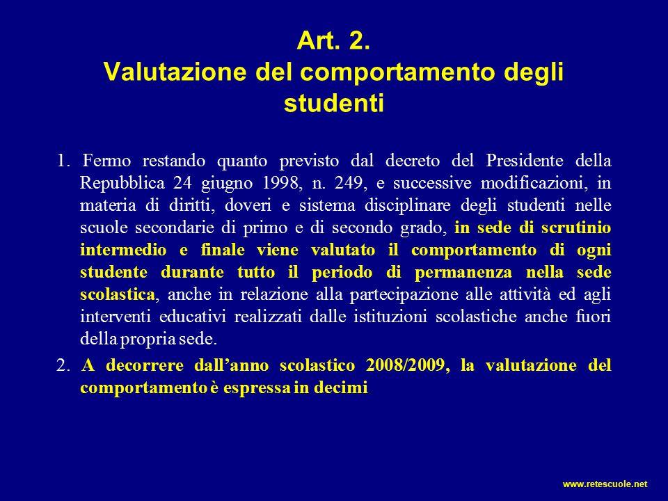 Art. 2. Valutazione del comportamento degli studenti 1. Fermo restando quanto previsto dal decreto del Presidente della Repubblica 24 giugno 1998, n.