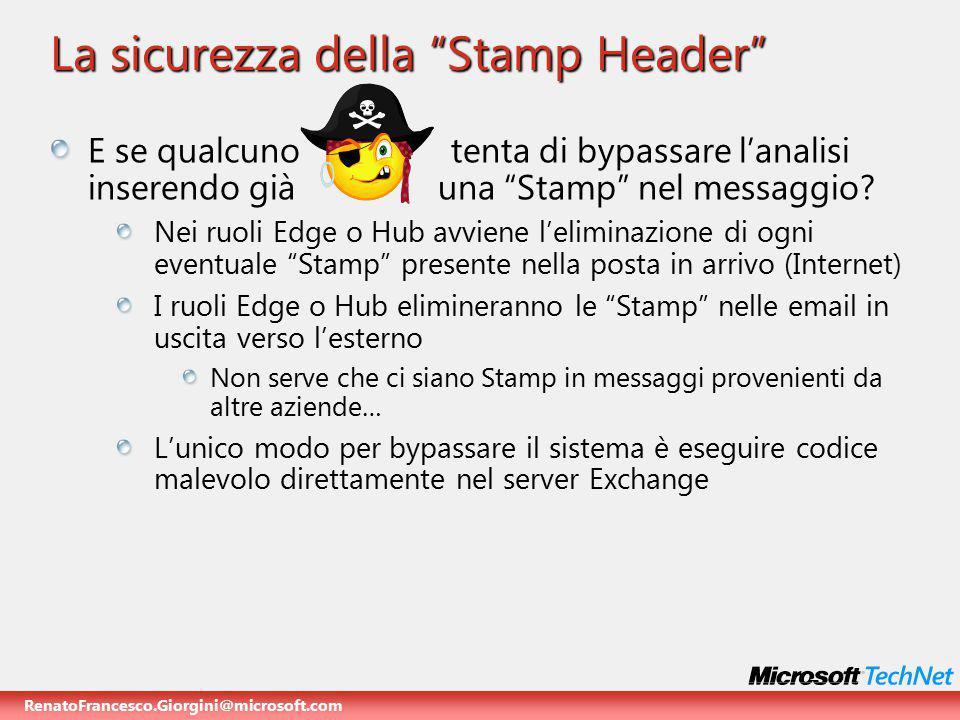 RenatoFrancesco.Giorgini@microsoft.com La sicurezza della Stamp Header E se qualcuno tenta di bypassare l'analisi inserendo già una Stamp nel messaggio.
