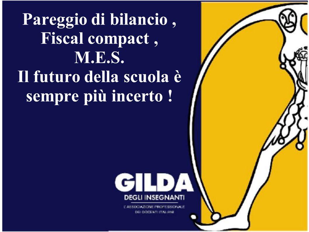 Pareggio di bilancio, Fiscal compact, M.E.S. Il futuro della scuola è sempre più incerto !