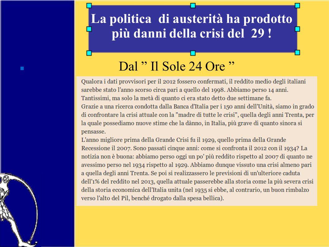 La politica di austerità ha prodotto più danni della crisi del 29 ! Dal Il Sole 24 Ore