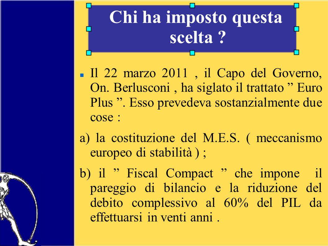 Il 22 marzo 2011, il Capo del Governo, On. Berlusconi, ha siglato il trattato Euro Plus .