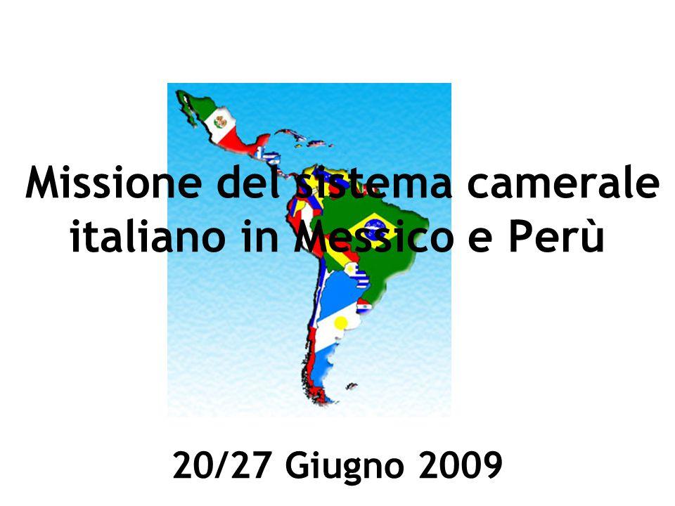 Missione del sistema camerale italiano in Messico e Perù 20/27 Giugno 2009
