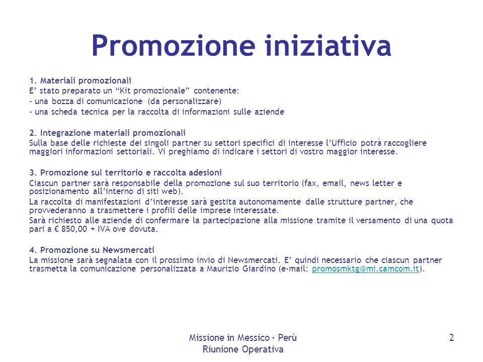 """Missione in Messico - Perù Riunione Operativa 2 Promozione iniziativa 1. Materiali promozionali E' stato preparato un """"Kit promozionale"""" contenente: -"""