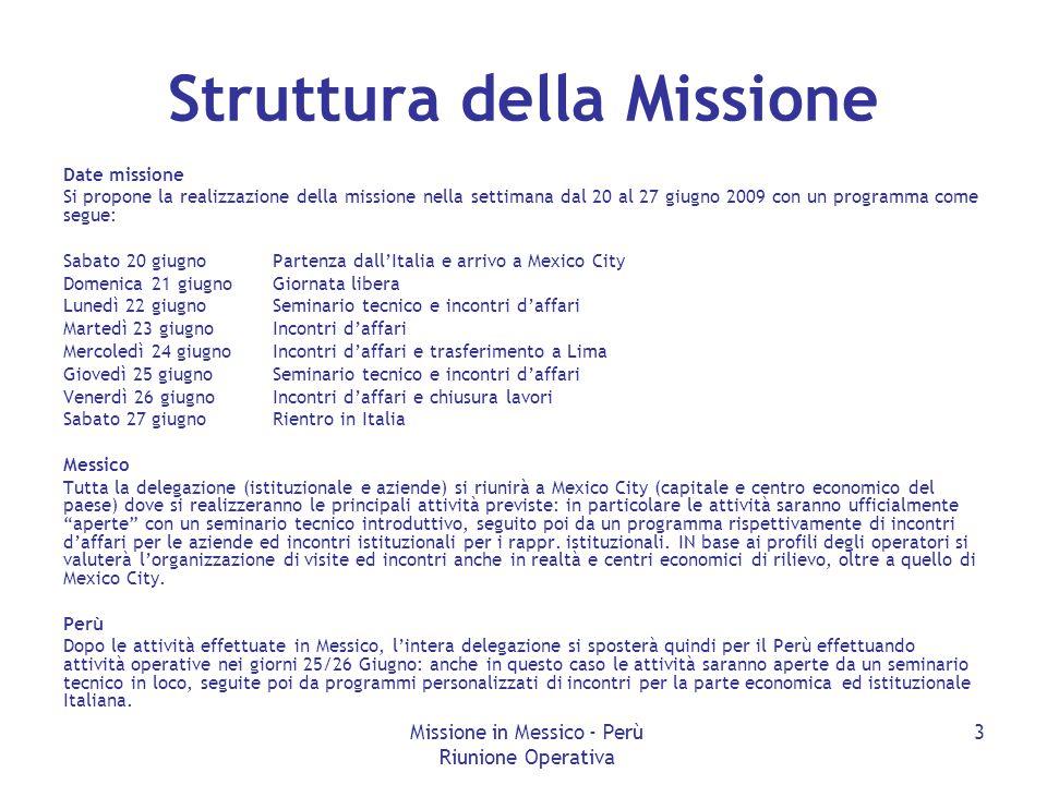 Missione in Messico - Perù Riunione Operativa 3 Struttura della Missione Date missione Si propone la realizzazione della missione nella settimana dal
