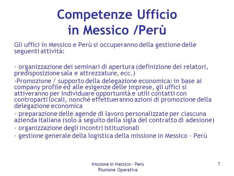 Missione in Messico - Perù Riunione Operativa 7 Competenze Ufficio in Messico /Perù Gli uffici in Messico e Perù si occuperanno della gestione delle s