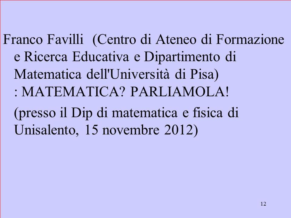 12 Franco Favilli (Centro di Ateneo di Formazione e Ricerca Educativa e Dipartimento di Matematica dell Università di Pisa) : MATEMATICA.