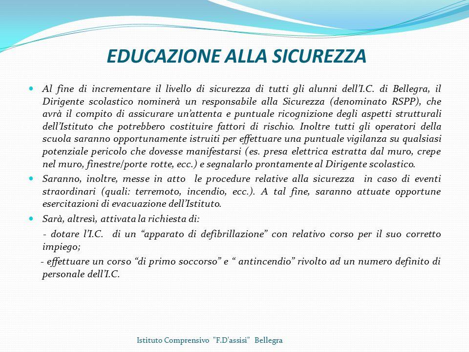 EDUCAZIONE ALLA SICUREZZA Al fine di incrementare il livello di sicurezza di tutti gli alunni dell'I.C.