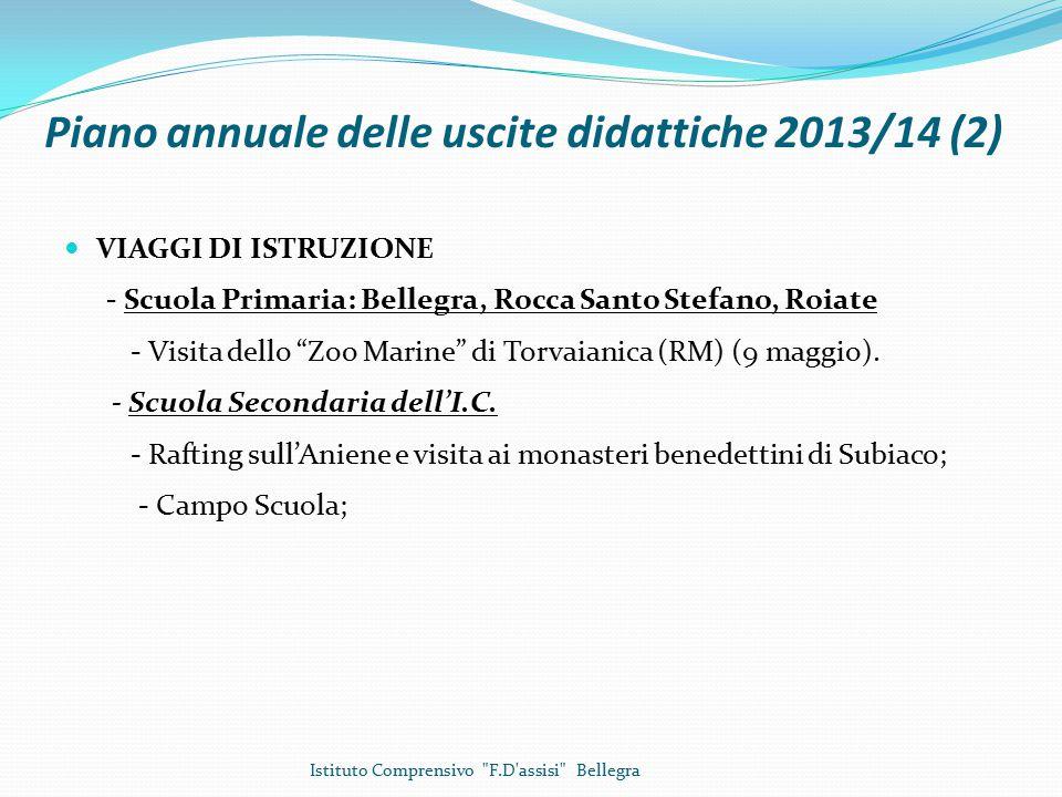 Piano annuale delle uscite didattiche 2013/14 (2) VIAGGI DI ISTRUZIONE - Scuola Primaria: Bellegra, Rocca Santo Stefano, Roiate - Visita dello Zoo Marine di Torvaianica (RM) (9 maggio).