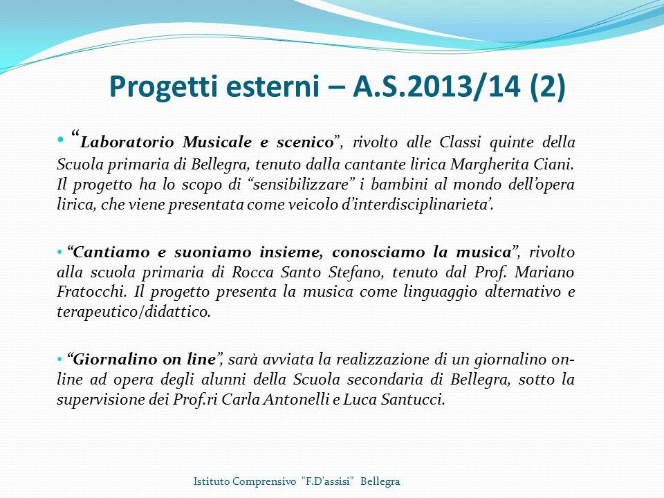Progetti esterni – A.S.2013/14 (2) Laboratorio Musicale e scenico , rivolto alle Classi quinte della Scuola primaria di Bellegra, tenuto dalla cantante lirica Margherita Ciani.