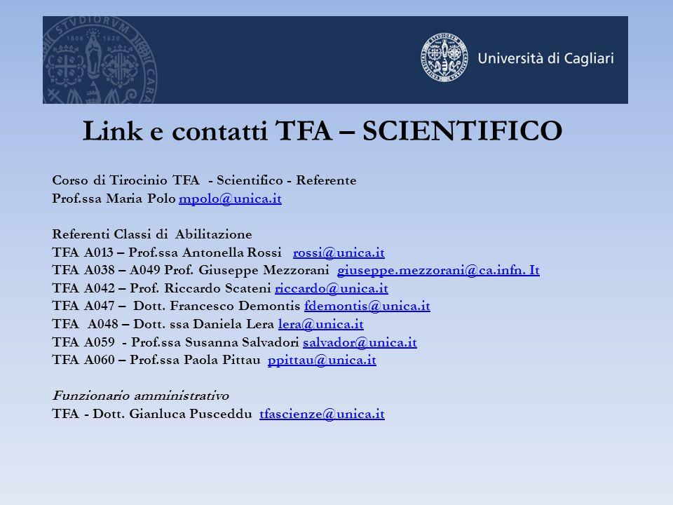 Corso di Tirocinio TFA - Scientifico - Referente Prof.ssa Maria Polo mpolo@unica.itmpolo@unica.it Referenti Classi di Abilitazione TFA A013 – Prof.ssa