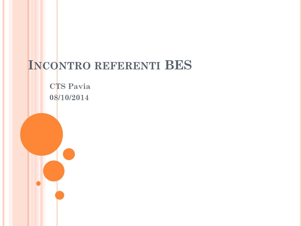 I NCONTRO REFERENTI BES CTS Pavia 08/10/2014