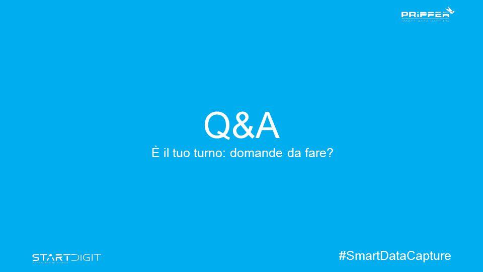 È il tuo turno: domande da fare? Q&A #SmartDataCapture