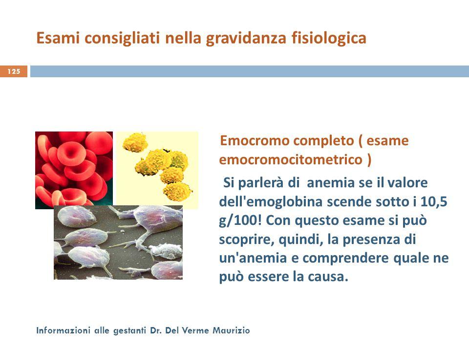 Emocromo completo ( esame emocromocitometrico ) Si parlerà di anemia se il valore dell'emoglobina scende sotto i 10,5 g/100! Con questo esame si può s