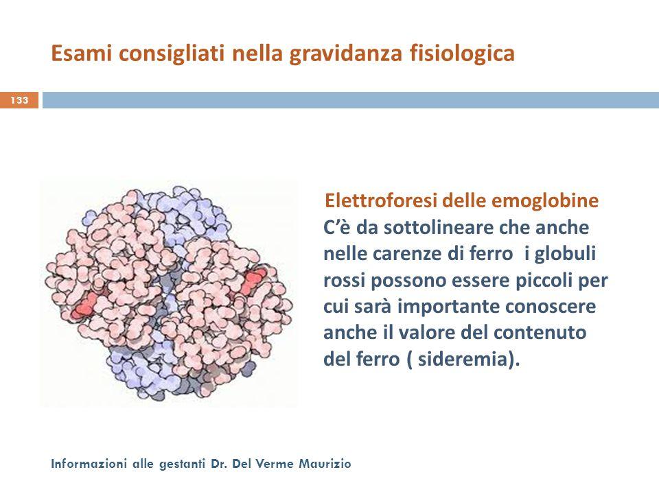 Elettroforesi delle emoglobine C'è da sottolineare che anche nelle carenze di ferro i globuli rossi possono essere piccoli per cui sarà importante con