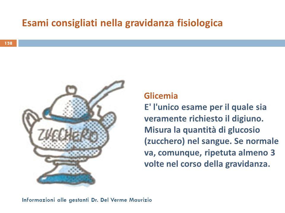 Glicemia E' l'unico esame per il quale sia veramente richiesto il digiuno. Misura la quantità di glucosio (zucchero) nel sangue. Se normale va, comunq