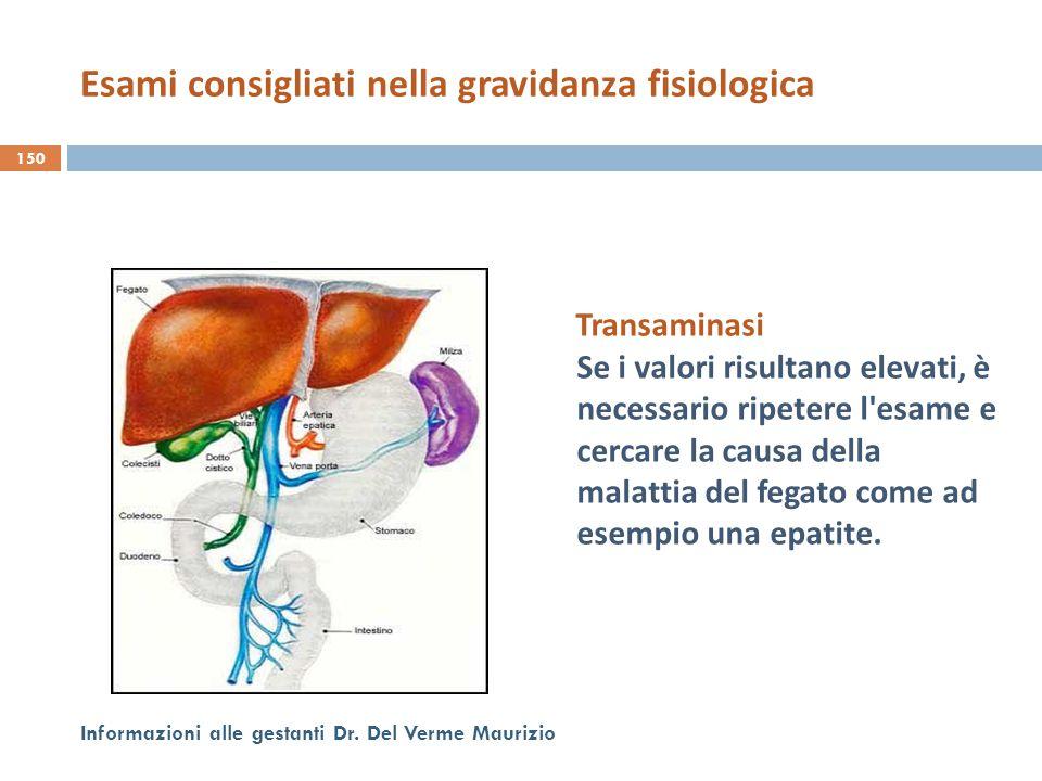 Transaminasi Se i valori risultano elevati, è necessario ripetere l'esame e cercare la causa della malattia del fegato come ad esempio una epatite. 15