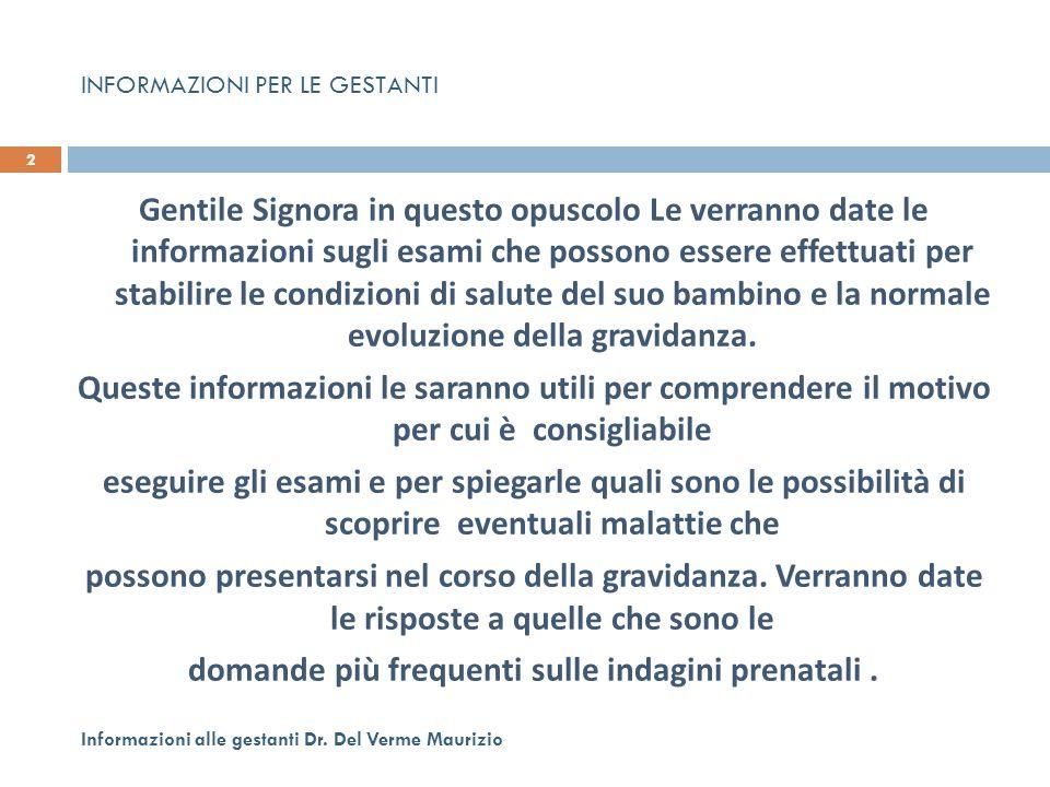 113 Informazioni alle gestanti Dr.Del Verme Maurizio In che consiste l'incompatibilità Rh.