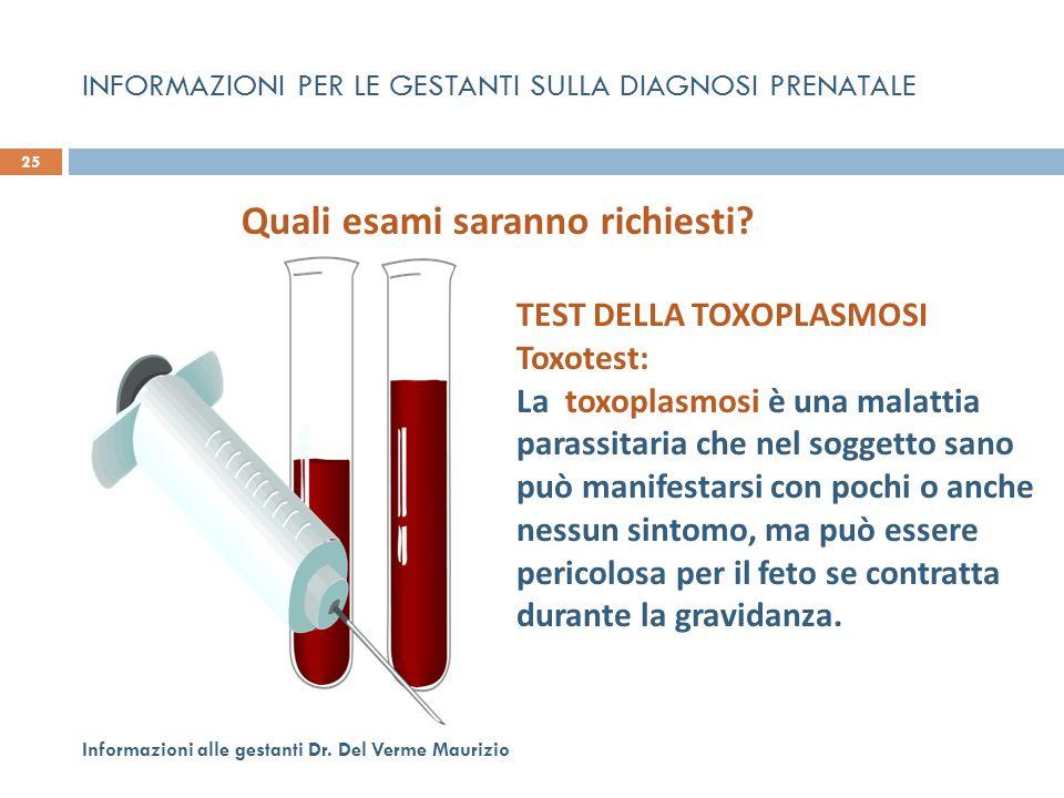INFORMAZIONI PER LE GESTANTI SULLA DIAGNOSI PRENATALE TEST DELLA TOXOPLASMOSI Toxotest: La toxoplasmosi è una malattia parassitaria che nel soggetto s