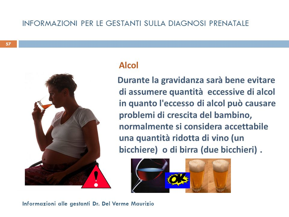 Alcol Durante la gravidanza sarà bene evitare di assumere quantità eccessive di alcol in quanto l'eccesso di alcol può causare problemi di crescita de