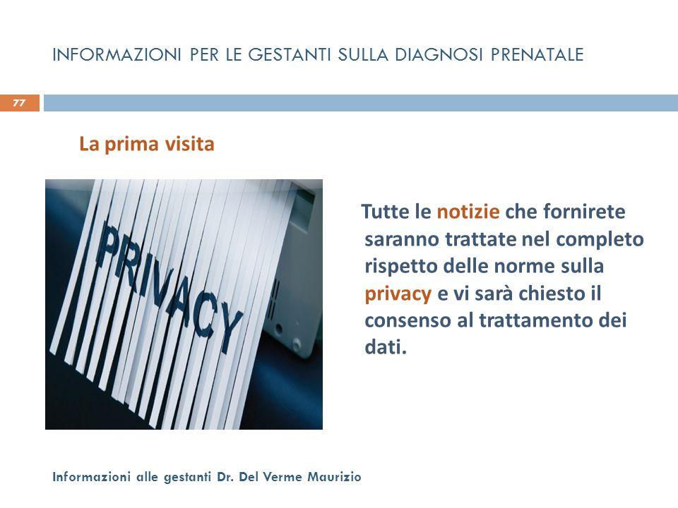 Tutte le notizie che fornirete saranno trattate nel completo rispetto delle norme sulla privacy e vi sarà chiesto il consenso al trattamento dei dati.
