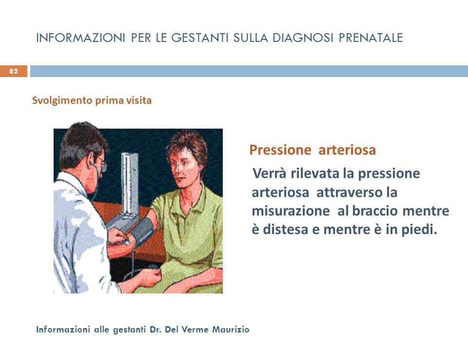 Pressione arteriosa Verrà rilevata la pressione arteriosa attraverso la misurazione al braccio mentre è distesa e mentre è in piedi. 82 Informazioni a