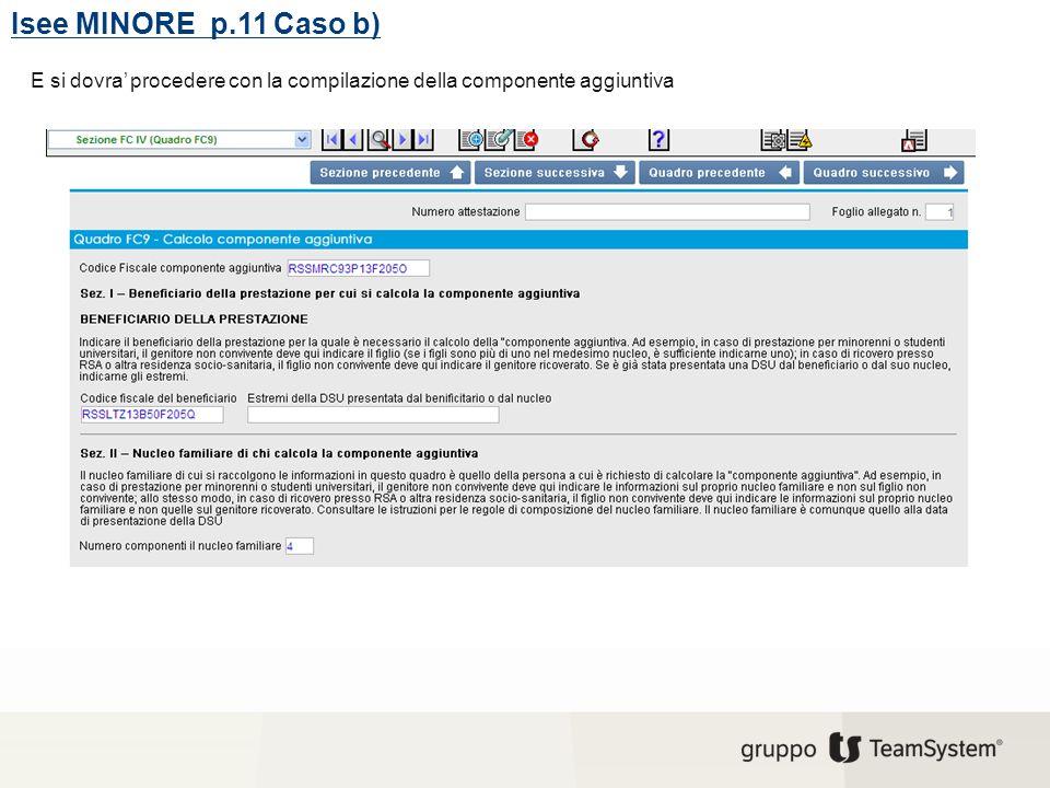 Isee MINORE p.11 Caso b) E si dovra' procedere con la compilazione della componente aggiuntiva