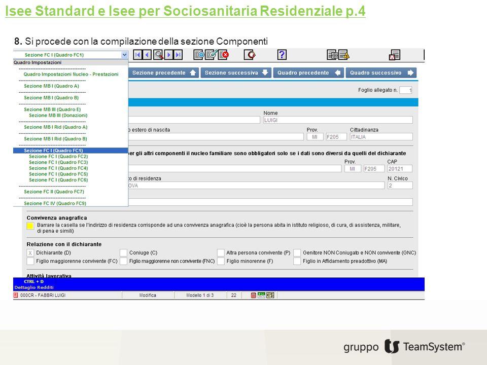 8. Si procede con la compilazione della sezione Componenti Isee Standard e Isee per Sociosanitaria Residenziale p.4