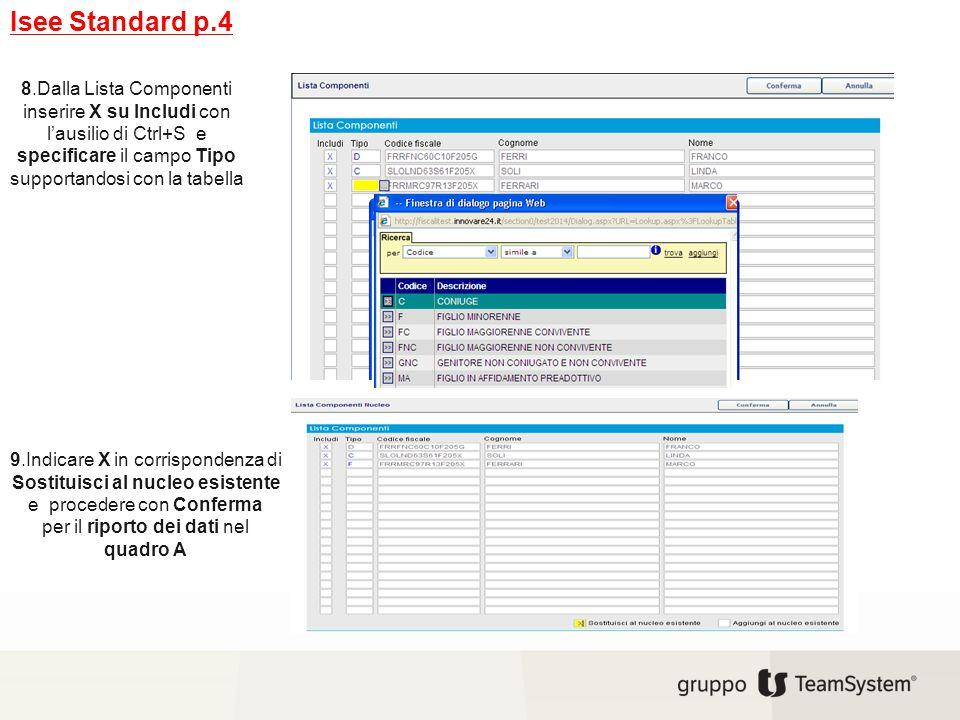 Isee Standard p.4 8.Dalla Lista Componenti inserire X su Includi con l'ausilio di Ctrl+S e specificare il campo Tipo supportandosi con la tabella 9.In