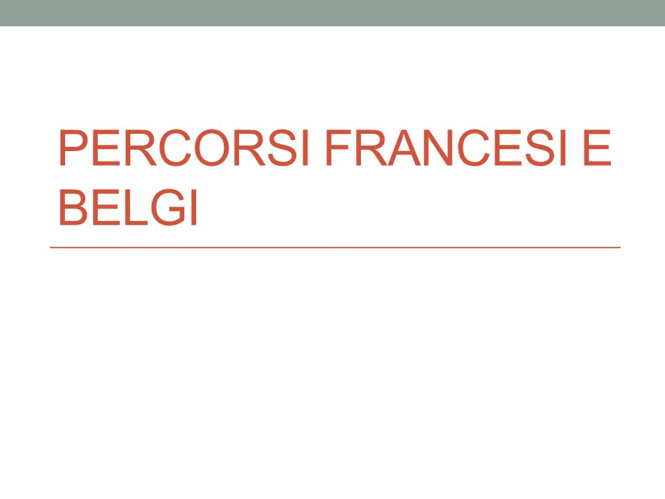PERCORSI FRANCESI E BELGI