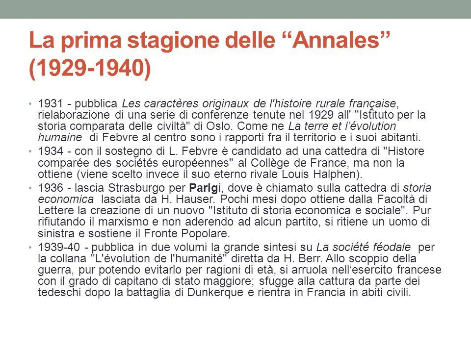 """La prima stagione delle """"Annales"""" (1929-1940) 1931 - pubblica Les caractères originaux de l'histoire rurale française, rielaborazione di una serie di"""