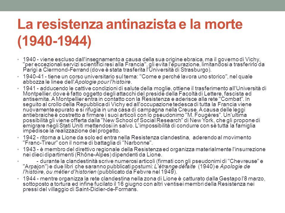 La resistenza antinazista e la morte (1940-1944) 1940 - viene escluso dall'insegnamento a causa della sua origine ebraica, ma il governo di Vichy,
