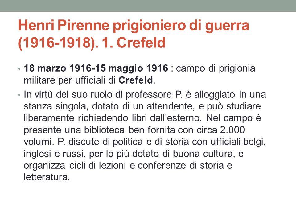 Henri Pirenne prigioniero di guerra (1916-1918). 1. Crefeld 18 marzo 1916-15 maggio 1916 : campo di prigionia militare per ufficiali di Crefeld. In vi