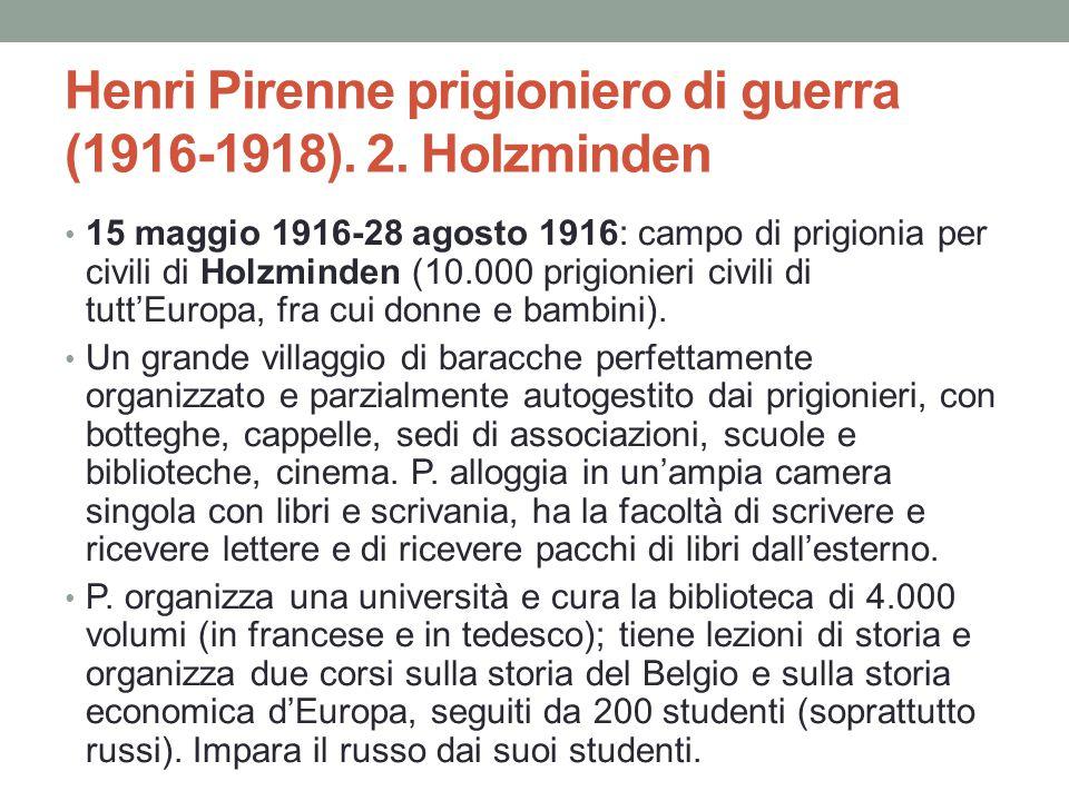 Henri Pirenne prigioniero di guerra (1916-1918). 2. Holzminden 15 maggio 1916-28 agosto 1916: campo di prigionia per civili di Holzminden (10.000 prig
