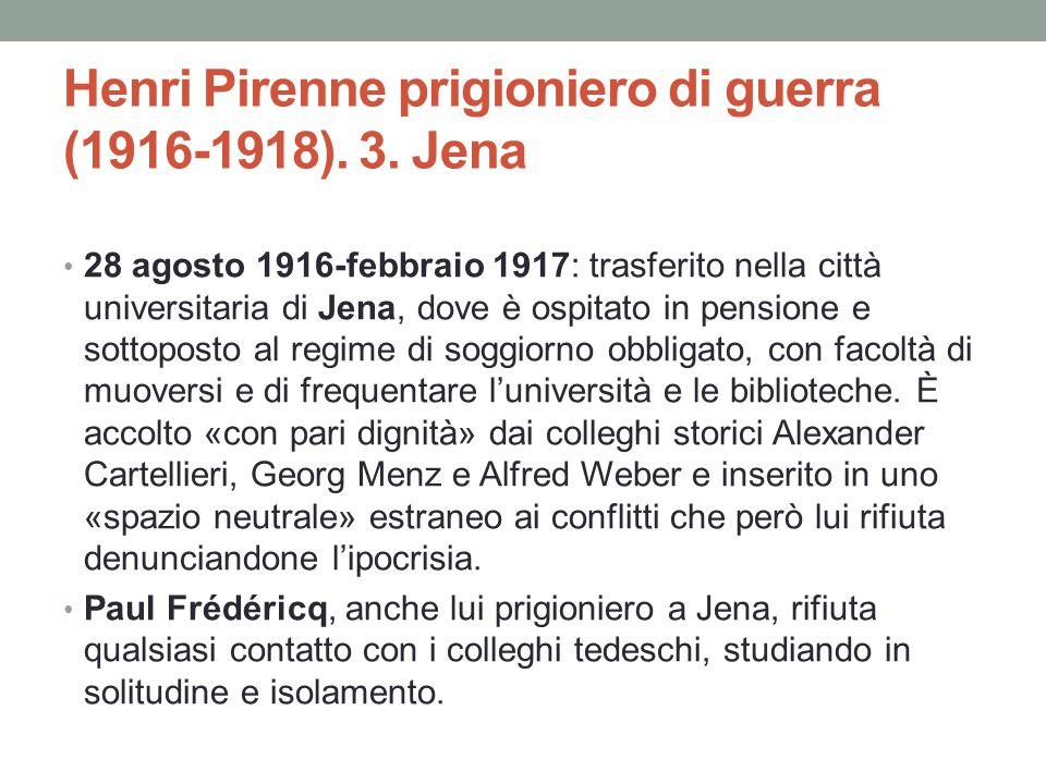 Henri Pirenne prigioniero di guerra (1916-1918). 3. Jena 28 agosto 1916-febbraio 1917: trasferito nella città universitaria di Jena, dove è ospitato i